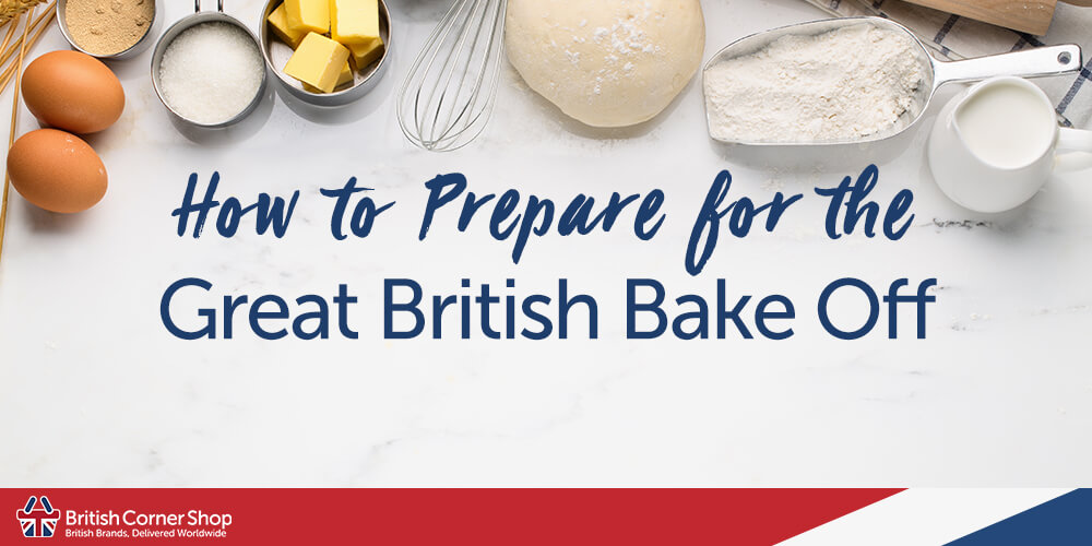 How to Prepare for the Great British Bake Off